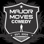 MAJOR MOVES COMEDY PRES: