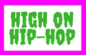 HIGH ON HIP HOP