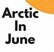 ARCTIC IN JUNE BOOK RELEASE